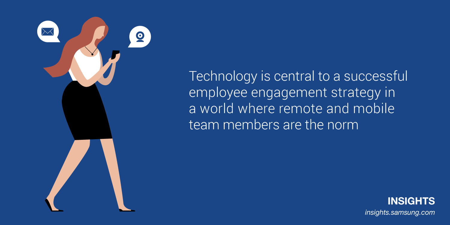 Technology is central to a successful employee engagement strategy in a world where remote and mobile team members are the norm.